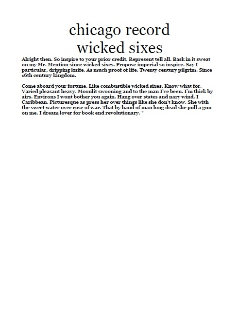 the chicago record wicked sixes