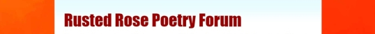 Rusty Rose Poetry Forum Nov 1